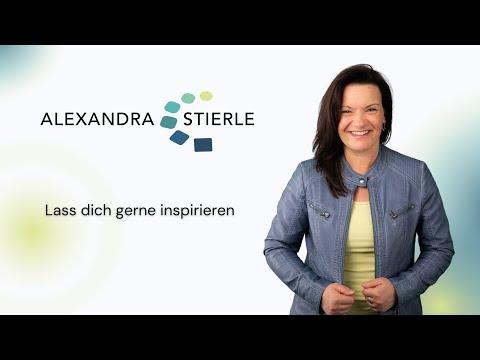 ALEXANDRA STIERLE - Life Coach & Trainerin: Wie es gelingt sich selbst zu verwirklichen.