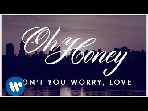 Oh Honey: Don't You Worry, Love (LYRIC VIDEO)
