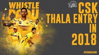 How CSK THALA Entry be like in 2018 A Mass by Team Eruma Saani