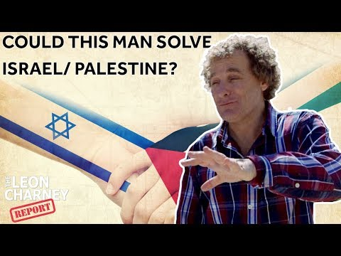 The Man Behind a Revolutionary New Approach to Israel/Palestine | Leon Charney Reporters