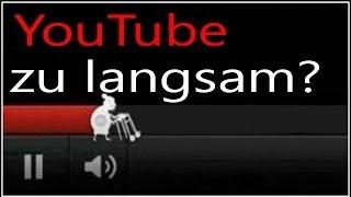 Youtube langsam, hakt, nervt? -- Hier die Lösung [DEUTSCH][HD]