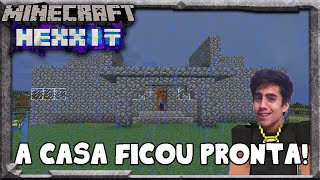 Minecraft Hexxit - A CASA FICOU PRONTA! #02