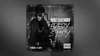 Bandit Gang Marco - Every Side Of The Story (Full Mixtape)