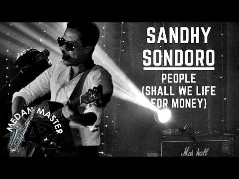 Sandhy Sondoro - People (Shall We Life for Money)