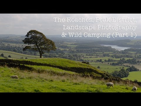 The Roaches, Peak District, Landscape Photography & Wild Camping (Part 1)