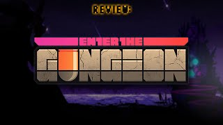 Review: Enter the Gungeon (Video Game Video Review)