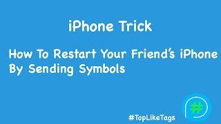 iPhone Trick - Restart Your Friend's iPhone By Sending A Text Message