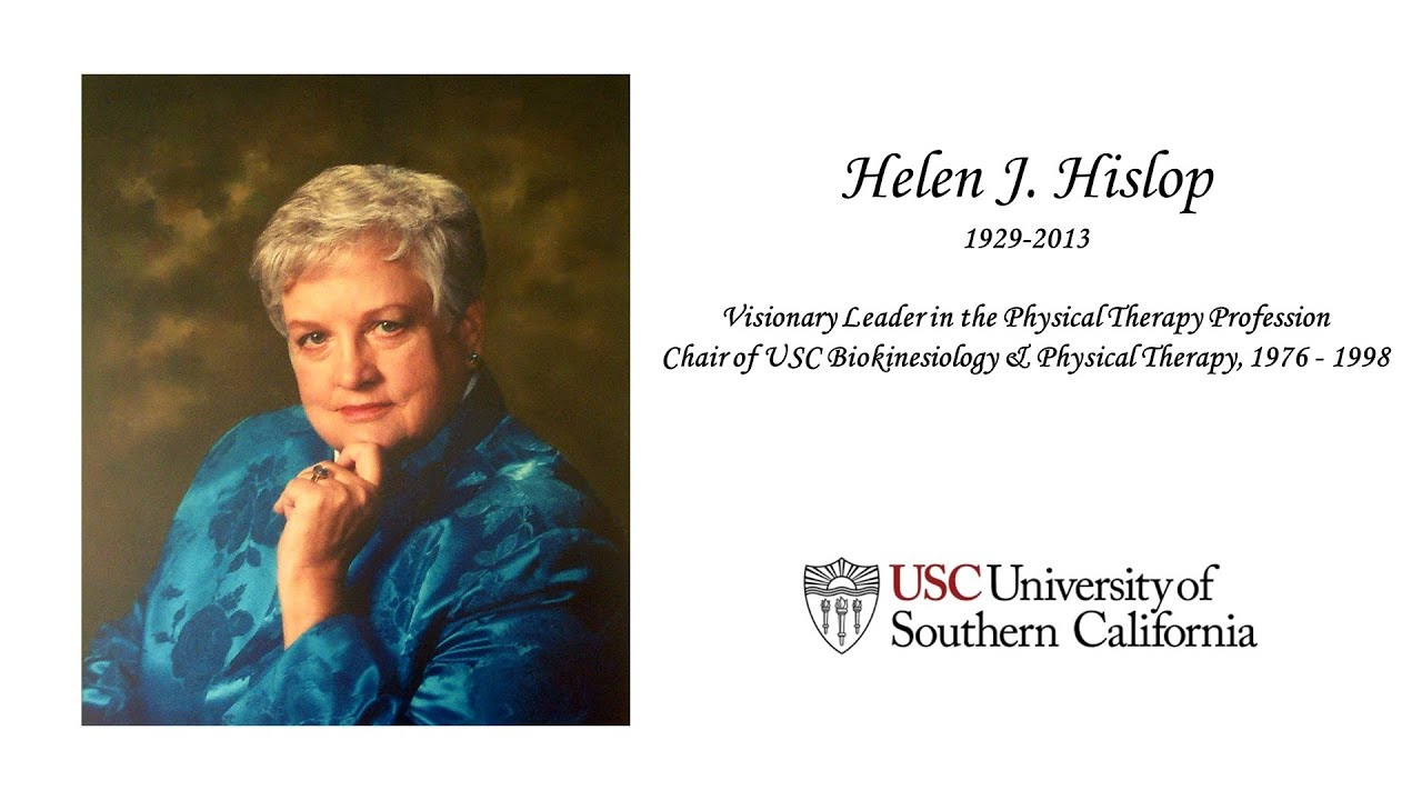 California physical therapy university - Helen J Hislop Memorial University Of Southern California Usc Division Of Biokinesiology And Physical Therapy
