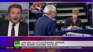 Juncker: EU is flourishing, Britain will regret leaving