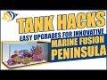 Tank Hacks: Easy Upgrades for Your Innovative Marine Fusion Peninsula 20