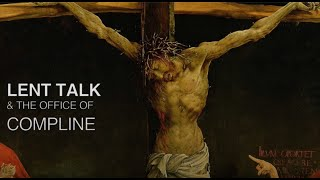 Lent Talk and the Office of Compline from Our Lady of Walsingham Torquay