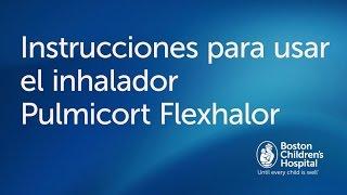 Cómo usar un dispositivo Pulmicort Flexhaler | Boston Children's Hospital