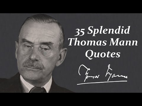 35 Splendid Thomas Mann Quotes