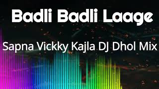 Badli Badli Laage  DJ Remix Sapna Chaudhary New haryanvi remix songs
