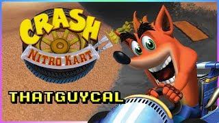 Crash Nitro Kart - ThatGuyCal