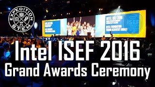 Intel ISEF 2016 - Grand Awards Ceremony - Phoenix - Intel International Science and Engineering Fair