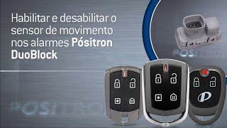 Habilitar e Desabilitar o Sensor de Movimento nos alarmes Pósitron DuoBlock