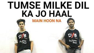 Tumse Milke Dil Ka Jo Haal - Main Hoon Na Dance Choreography | SRK Dance | DXB Dance Studio
