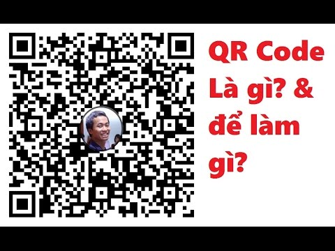 QR code là gì? và tác dụng nó như nào? sử dụng ra sao?