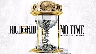 Rich The Kid - No Time (Flexin On Purpose)