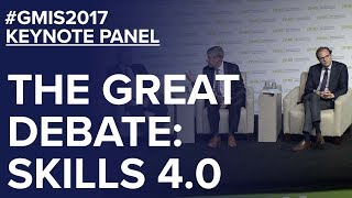 The Great Debate: Skills 4.0 - GMIS 2017 Day 2