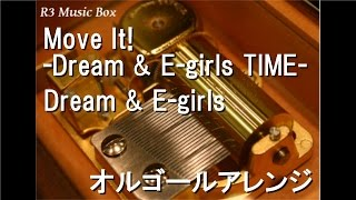 Move It! -Dream & E-girls TIME-/Dream & E-girls【オルゴール】
