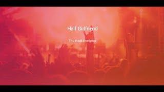 Half Girlfriend Thu thodi dher karoke