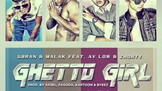 Gbran & Malak Ft. Av Low & Zhorty - Ghetto Girl (Prod. by Aksel & Pagoda) YouTube Videos