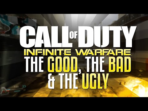 Call of Duty: Infinite Warfare - The Good, The Bad, & The Ugly (A Critical Overview)