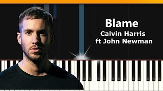 "Calvin Harris - ""Blame"" ft John Newman Piano Tutorial - Chords - How To Play - Cover"