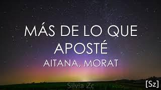 Aitana, Morat - Más De Lo Que Aposté (Letra)