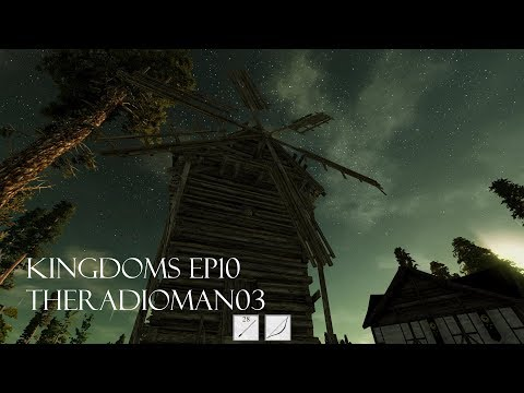 """Kingdoms EP10 """"Town Expansion/Windmill/Bakery"""""""