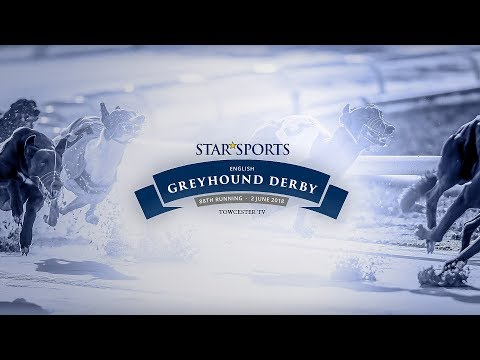 Towcester TV Live Stream - Jun 2, 2018 *Star Sports English Greyhound Derby 2018*