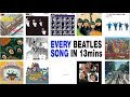 Every Beatles Song (in 13 minutes)