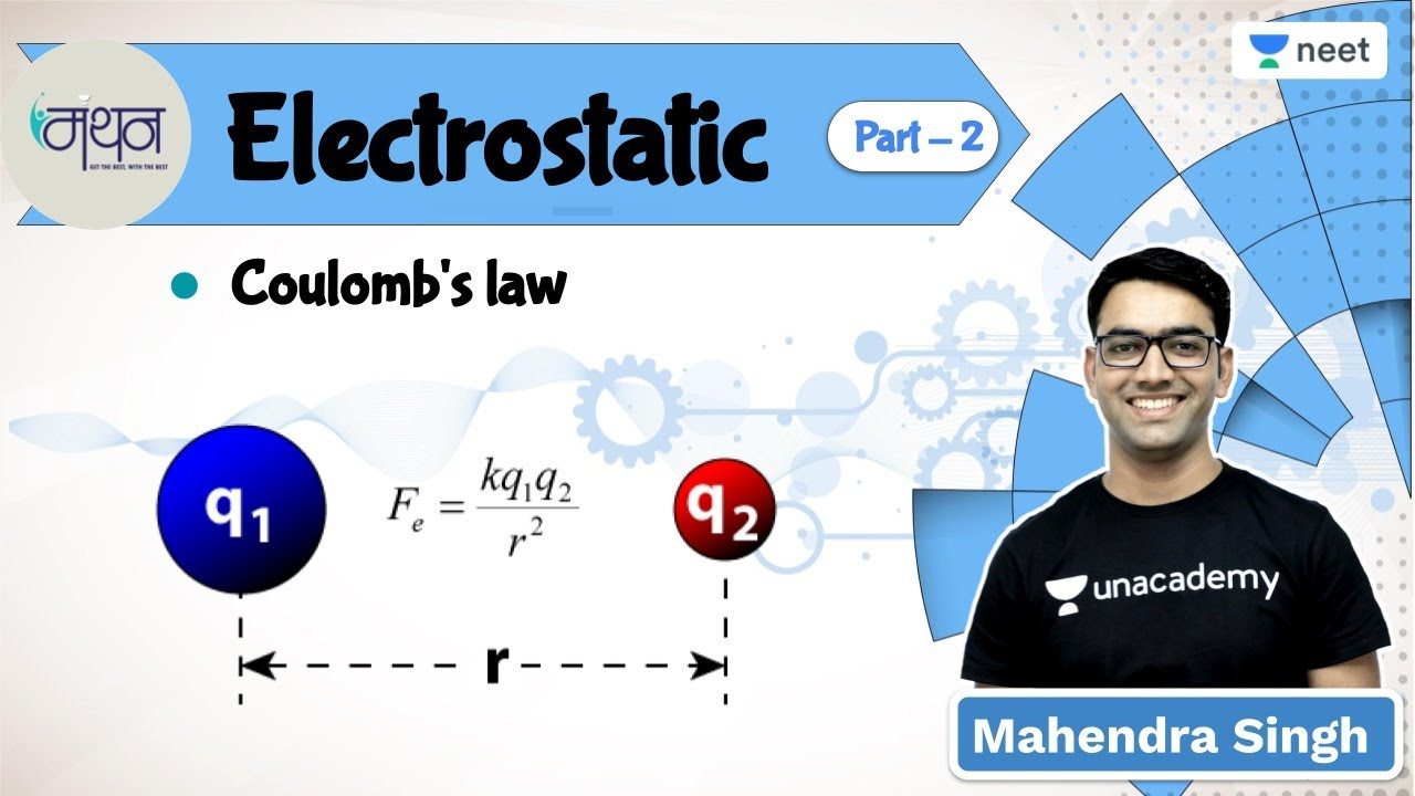 NEET: Electrostatic | Coulomb's Law | Manthan l Unacademy NEET l Mahendra Singh