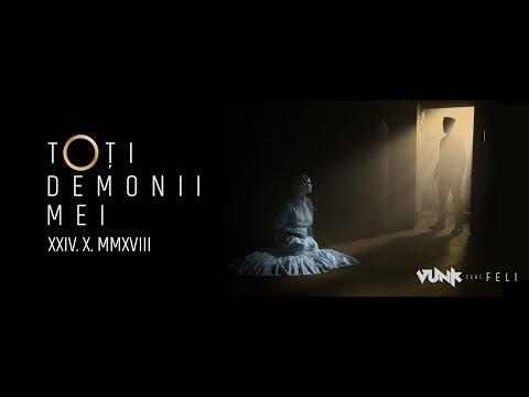Vunk Feat. Feli - Toti Demonii Mei