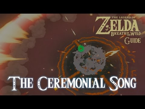 The Ceremonial Song - The Legend of Zelda: Breath of The Wild [Guide]
