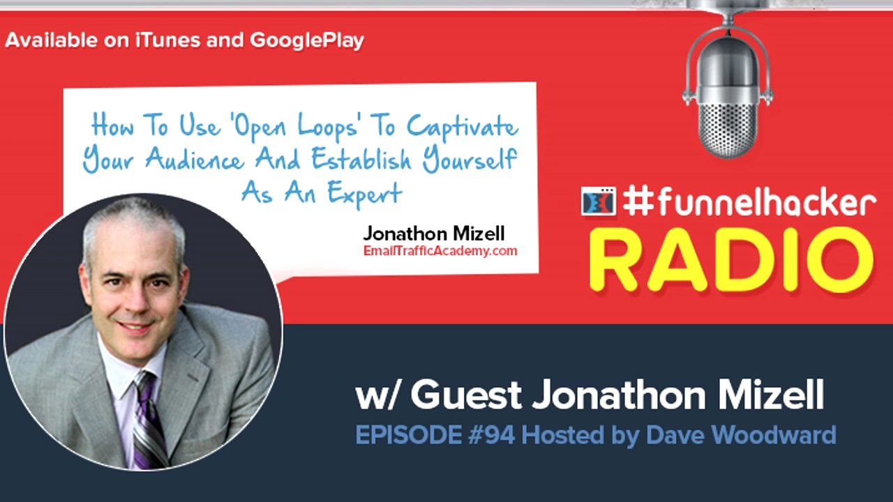 Jonathon Mizell, How To Use 'Open Loops' To Captivate Your Audience And Establish Yourself