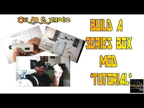 How To Build A Series Box Mod! How Hard Can It Be!!!