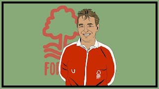 The Rise & Fall Of Nottingham Forest