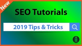 SEO Tutorials 2019 - Tips and Tricks for Search Engine Optimization