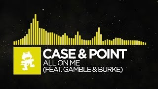 Repeat youtube video [Electro] - Case & Point - All On Me (feat. Gamble & Burke) [Monstercat Release]