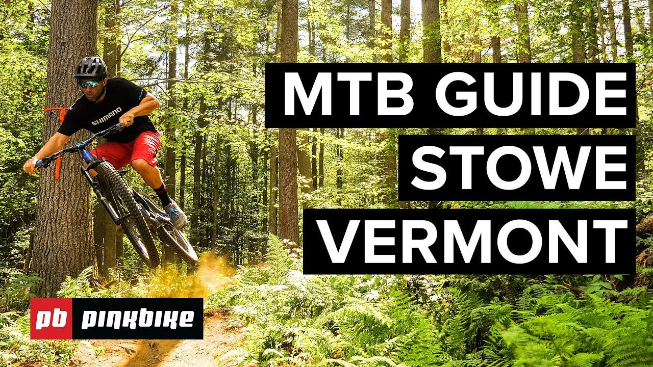 2ca1f05a181 Mountain Biking in Stowe, Vermont - The Complete Guide | Local Flavours