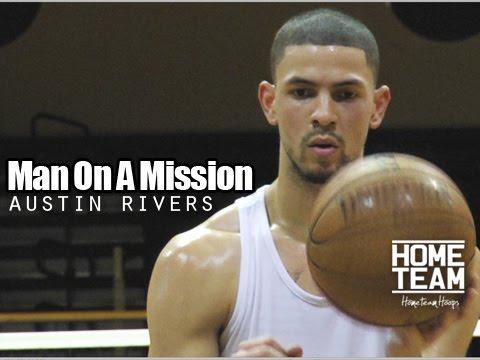 Austin Rivers: Man On A Mission