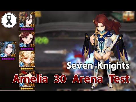[Seven Knights] Amelia 30 Arena Test น้องบอกว่าเวลแค่นี้ก็สตรองพอแล้ว