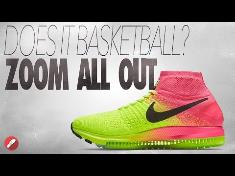 Does It Basketball? Nike Zoom All Out!