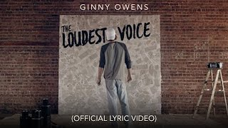 Ginny Owens - The Loudest Voice (Lyric Video)