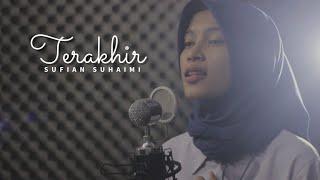 TERAKHIR - SUFIAN SUHAIMI || AFACOVER (Slow Version)