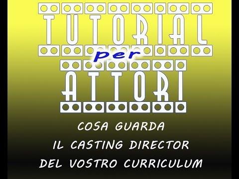 COSA GUARDA IL CASTING DIRECTOR DEL VOSTRO CV