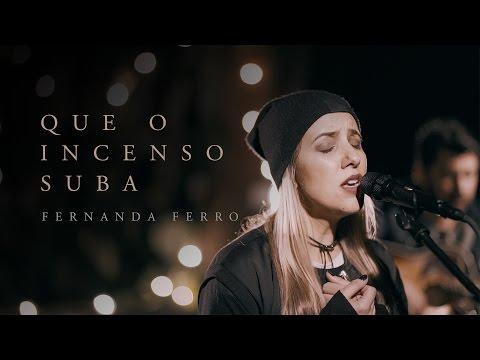 Fernanda Ferro - Que o Incenso Suba (Live Session)